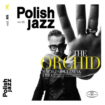 Nowa płyta The Orchid - Maciej Gołyźniak (Polish Jazz, vol. 85)